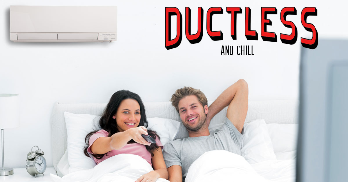 Ductless and Chill